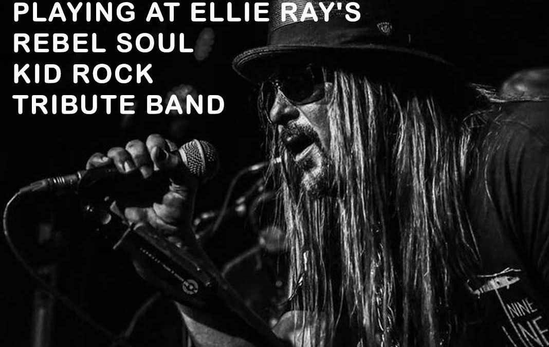 Rock with Ellie Ray's & Kid Rock Tribute on Memorial Day Weekend 2021