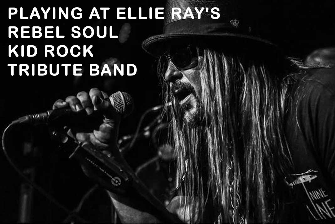 Playing at Ellie Ray's Rebel Soul Kid Rock Tribute Band