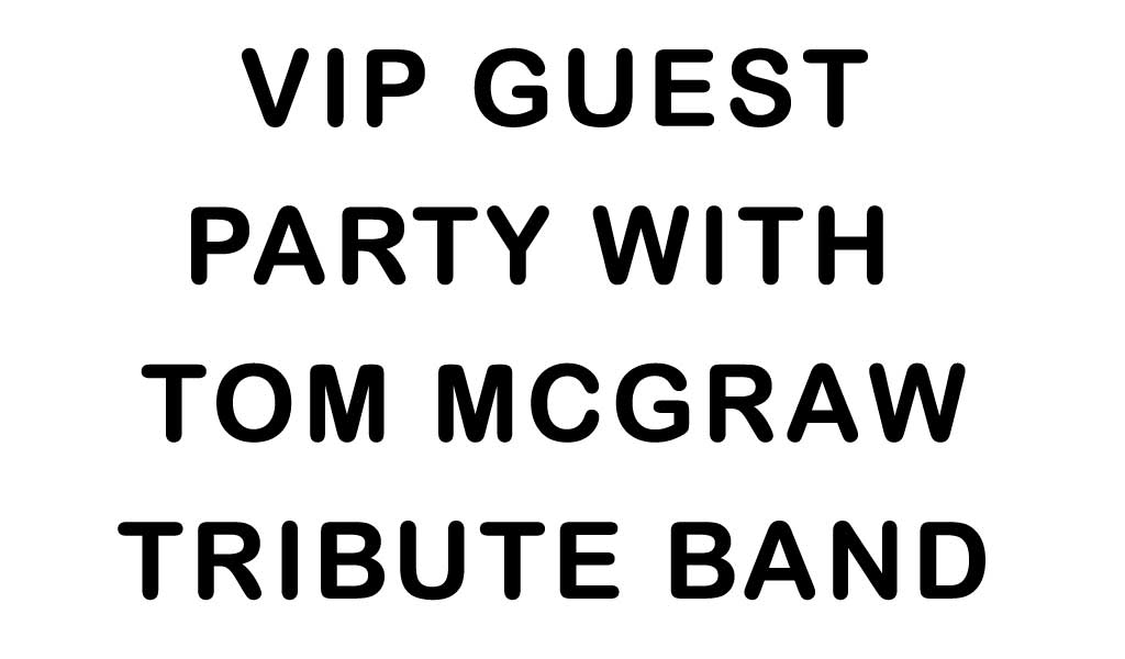 VIP Guest Party with Tom McGraw Tribute Band at Ellie Rays RV Resort Music Concert July 4th
