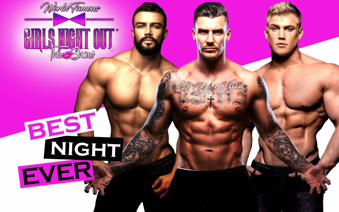 GIRLS NIGHT OUT THE SHOW 2021 – LET'S MISBEHAVE TOUR